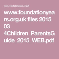 www.foundationyears.org.uk files 2015 03 4Children_ParentsGuide_2015_WEB.pdf