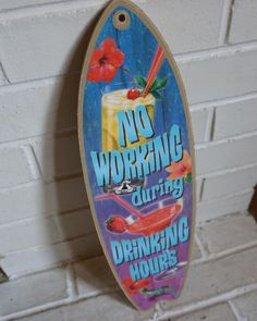 NO WORKING DURING DRINKING HOURS SURFBOARD SIGN Cantina Tiki Beach Bar Decor NEW #Tropical