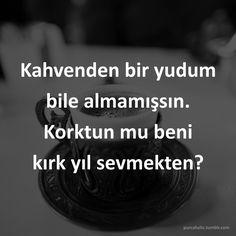 Kahvenden bir yudum bile almamışsın. Korktun mu beni kırk yıl sevmekten? #kahve #türkkahvesi #kırkyılhatır #fincan #telve #cezve #kahvesözleri #anlamlısözler #güzelsözler #manalısözler #özlüsözler #alıntı #alıntılar #alıntıdır #alıntısözler #augsburg #munich #muc #münchen #stuttgart #istanbul #ankara #izmir