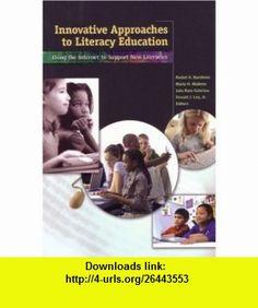 Innovative Approaches to Literacy Education Using the Internet to Support New Literacies (9780872075559) Rachel A. Karchmer, Marla H. Mallette, Julia Kara-Soteriou, Donald J. Leu , ISBN-10: 0872075559  , ISBN-13: 978-0872075559 ,  , tutorials , pdf , ebook , torrent , downloads , rapidshare , filesonic , hotfile , megaupload , fileserve