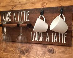 Wine a Little Laugh a Latte / Wood Sign / Coffee and by CestlEvi