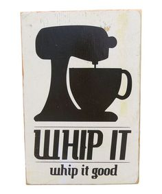 Take a look at this 'Whip It' Wood Sign by 13Pumpkins on #zulily today!