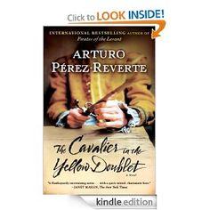 Amazon.com: The Cavalier in the Yellow Doublet: A Novel (Captain Alatriste) eBook: Arturo Perez-Reverte: Books