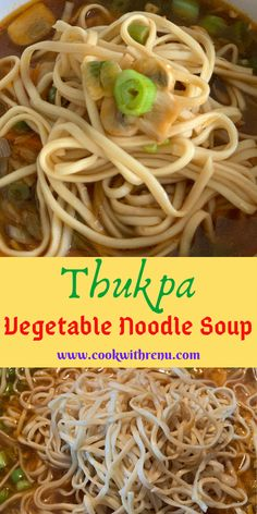 Thukpa the Vegetable Noodle Soup from the State of Sikkim is a hot soup made using vegetables and Noodles and has a distinct taste from a few Indian spices. Chowder Recipes, Soup Recipes, Vegetarian Recipes, Healthy Recipes, Easy Recipes, Asian Recipes, Delicious Recipes, Healthy Food, Vegetable Noodle Soup