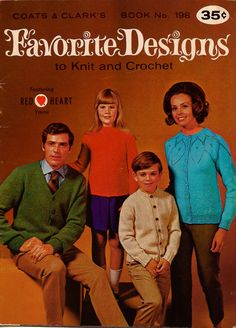 FAVORITE DESIGNS TO KNIT AND CROCHET Featuring Red Heart Yarns, Book No. 198, published in 1970 by Coats & Clark, 36 pages, small digest-sized booklet. Includes patterns for 6 knitted designs and 1 crocheted design for the entire family. #CoatsandClark #VintageKnittingPatterns