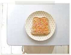 Every child's dream breakfast...sprinkles on toast!