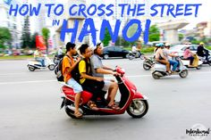 How to Cross the Street in Hanoi Traffic, Vietnam (with entertaining video) | Intentional Travelers