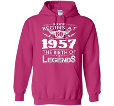 Life Begins At 60 1957 The Birth Of Legends Shirt t-shirt