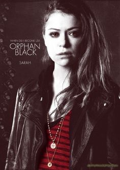 Orphan Black - Sarah love this show Orphan Black great show