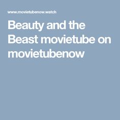 Beauty and the Beast movietube on movietubenow
