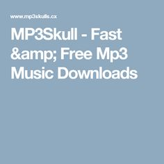 MP3Skull - Fast & Free Mp3 Music Downloads Free Mp3 Music Download, Mp3 Music Downloads, Manicures, Resume, Eye Makeup, Champagne, Typography, Songs, Website
