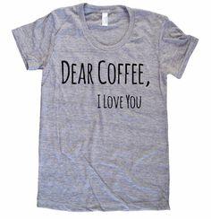 Dear Coffee I Love You American Apparel Tri Blend screenprint Track Tee Shirt on Etsy, $20.00