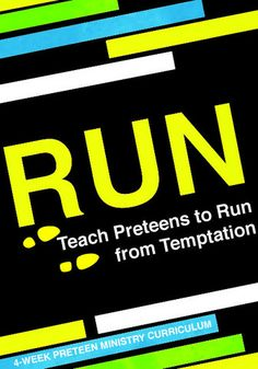 Teach Preteens to run from temptation http://www.childrens-ministry-deals.com/products/run-preteen-ministry-curriculum