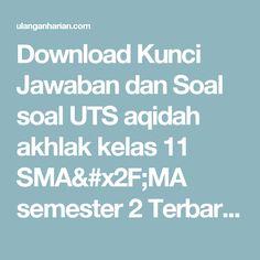 Download Kunci Jawaban dan Soal soal UTS aqidah akhlak kelas 11 SMA/MA semester 2 Terbaru dan Terlengkap - UlanganHarian.Com