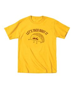 Look what I found on #zulily! Yellow 'Let's Taco Bout It' Tee - Toddler & Kids #zulilyfinds