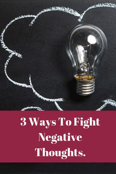 3 Ways To Fight Negative Thoughts - We Seek First Fight The Good Fight, Negative Thoughts, Posts, Feelings, Blog, Messages