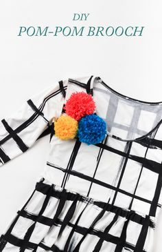 Add a pop of color to any outfit in 15 minutes with these DIY Pom Pom Brooches!