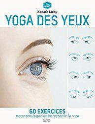 Le yoga des yeux pratiqué régulièrement est une gymnastique qui permet de réduire les sensations de fatigue oculaire, voire même d'améliorer sa vision.