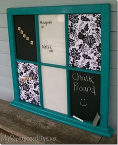 Repurposed Window... (Magnet, Chalk board & Dry erase.)