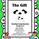 Reading Comprehension   The Gift is a product that will help children practice their comprehension skills in the classroom.  This reading product w...