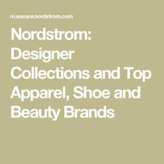 Nordstrom: Designer Collections and Top Apparel, Shoe and Beauty Brands