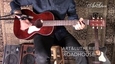 Demoing the Art & Lutherie Roadhouse series