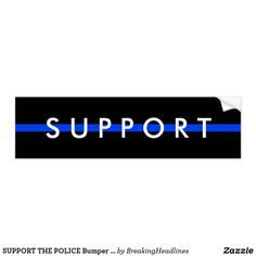 SUPPORT THE POLICE Bumper Sticker