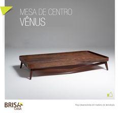 Mesa de centro Vênus - Estilo aliado a sustentabilidade.