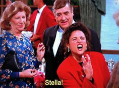 Stella!! Hahaha.. this was so hilarious :D