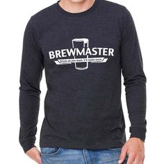 BrewerShirts Brewmaster Long Sleeve T-Shirt