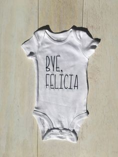 Bye, Felicia Onesie by ChristlesCreations on Etsy