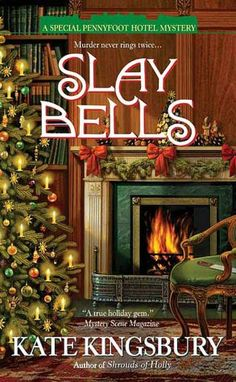 Slay Bells (A Special Pennyfoot Hotel Mystery Series #2) by Kate Kingsbury