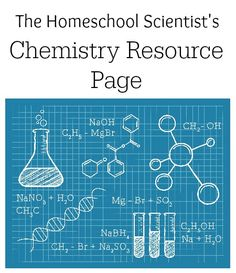 Welcome to The Homeschool Scientist's Chemistry Resource Page. This page contains links to all chemistry related  information and activities published by TheHomeschoolScientist.com. New posts will be added as they are published. --- homeschool chemistry education