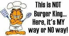 Garfield...My way or NO WAY