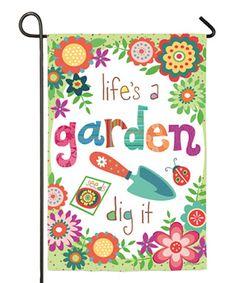 Look at this #zulilyfind! 'Life's a Garden' Flag by Evergreen #zulilyfinds