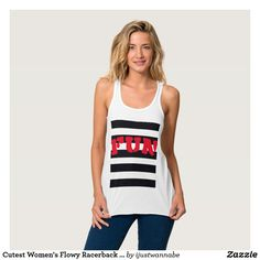 Cutest Women's Flowy Racerback FUN Tank Top Cutest Women's Flowy Racerback FUN Tank Top. This will be your favorite go-to tank! Fun is printed onto Tank Top front and back. Made from an exceptionally soft poly-viscose blend, in a flattering draped silhouette, round neck and racerback design. Relaxed fit; runs true to . Own this beauty TODAY SHOP NOW! 30 Day Money Back Guarantee. Fast Worldwide Shipping. Simply a must-have in a Summer Fun collection.$35.75