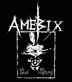 Amebix: no gods no masters Crust Punk, Heavy Metal Bands, Band Logos, Punk Art, Diy Candles, Death Metal, Music Is Life, Cool Artwork, Punk Rock