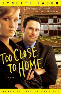 Free Book - A new edition of Too Close to Home, the first title in the Women of Justice series by Lynette Eason, free in the Kindle store, courtesy of Christian publisher Revell.
