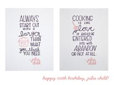 """""""originally hand-painted on the windows of pot + pantry, these julia child quotes are now available as a set of two-color letterpress prints"""""""