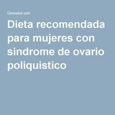 Dieta recomendada para mujeres con sindrome de ovario poliquistico