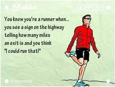 eBib You know you're a runner when. you see a sign on the highway telling how many miles an exit is and you think 'I could run that! Running Memes, Running Quotes, Running Workouts, Funny Running, Sport Quotes, Keep Running, Girl Running, Running Tips, Trail Running