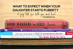 What to expect when your daughter starts puberty - a pep talk for both you and her!