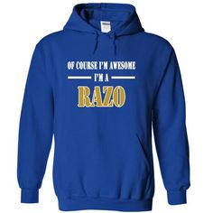 Of Course Im Awesome Im a RAZO - #monogrammed gift #couple gift. ORDER HERE => https://www.sunfrog.com/Names/Of-Course-Im-Awesome-Im-a-RAZO-lhxvqnyuni-RoyalBlue-11862518-Hoodie.html?68278