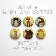 Woodland Creature Buttons 1 inch or Magnets Set of 6