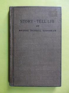 Annie Trumbull Slosson ~ Story-Tell Lib ~ 1st/1st ~ 1900