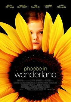 "Phoebe in Wonderland  2008   PG-13 Whether at home or at school, 9-year-old Phoebe (Elle Fanning) always seems to get in trouble for breaking the rules. When her drama teacher (Patricia Clarkson) casts her in a production of ""Alice in Wonderland,"" Phoebe begins to receive personal advice from the play's characters.   ****"