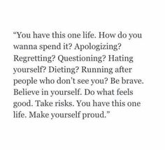 How do you wanna spend this life?