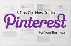 8 Tips On How To Use Pinterest For Your Business