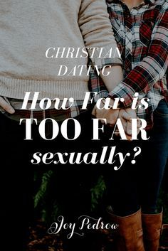 Christian Dating_ How far is too far sexually?