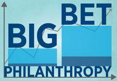 Making Big Bets for Social Change